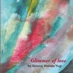 Glimmer of Love by Gururaj Ananda Yogi
